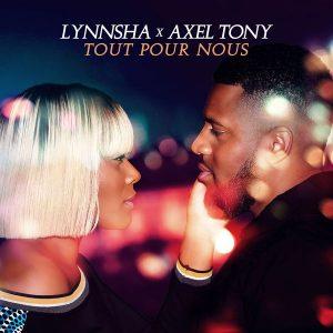 Lynnsha feat Axel Tony - Tout pour nous