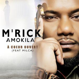 "M'Rick Amokila feat Milca - ""A coeur ouvert"""