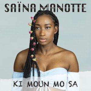 "Saïna Manotte - ""Ki moun mo sa"""