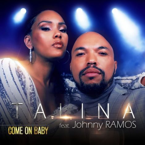 Talina feat. Johnny Ramos - Come on Baby